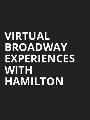 Virtual Broadway Experiences with HAMILTON, Virtual Experiences for Thackerville, Thackerville