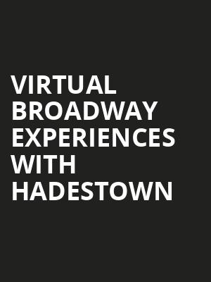 Virtual Broadway Experiences with HADESTOWN, Virtual Experiences for Thackerville, Thackerville